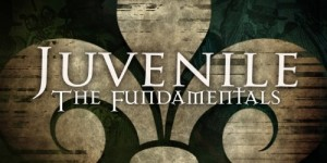 juvenile-the-fundamentals