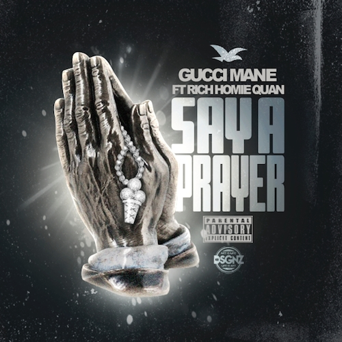 "Gucci Mane Ft Bruno Mars Wake Up In The Sky Downoad: New Music: Gucci Mane X Rich Homie Quan ""Say A Prayer"