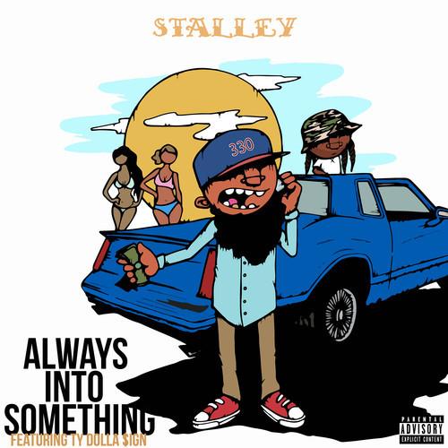 always into something