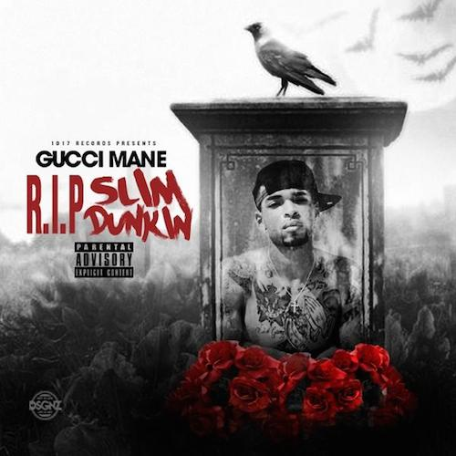 "Gucci Mane Ft Bruno Mars Wake Up In The Sky Downoad: New Music: Gucci Mane ""RIP Slim Dunkin"""