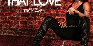 Audrey Rose Feat. Troy Ave - That Love