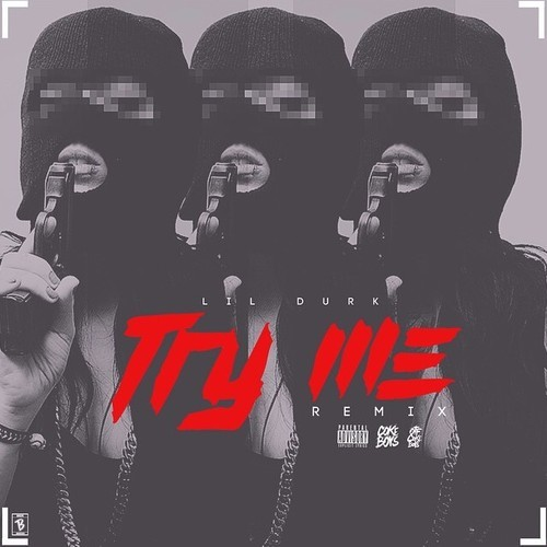 durk try me remix
