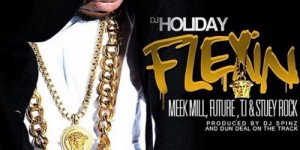 dj-holiday-flexin-feat-meek-mill-t.i.-stuey-rock-500x500-1