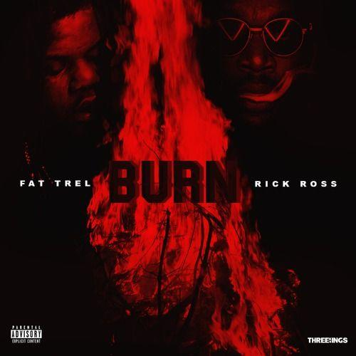 fat-trel-rick-ross-burn