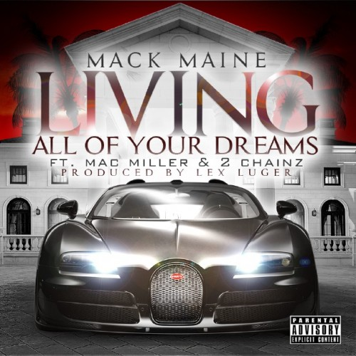 mack-maine-living-all-of-your-dreams-feat-2-chainz-mac-miller-500x500