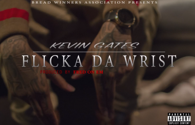 New music kevin gates flicka da wrist rap radar