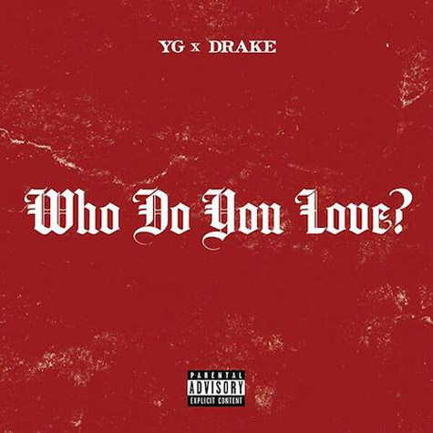 Yg-drake-who-do-you-love