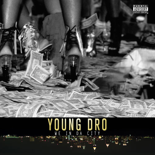young-dro-we-in-da-city