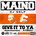 maino-give-it-to-ya
