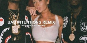 - Bad Intentions (Remix)