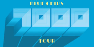 BLUE CHIPS TOUR