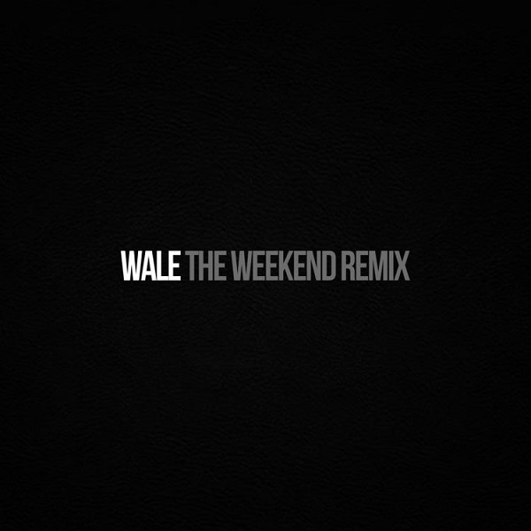 wale weekend
