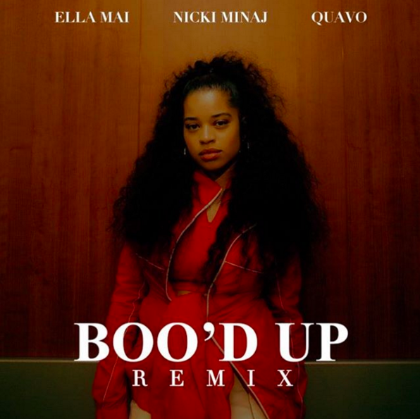 "Chahunga Mai New Song: New Music: Ella Mai Ft. Nicki Minaj & Quavo ""Boo'd Up"