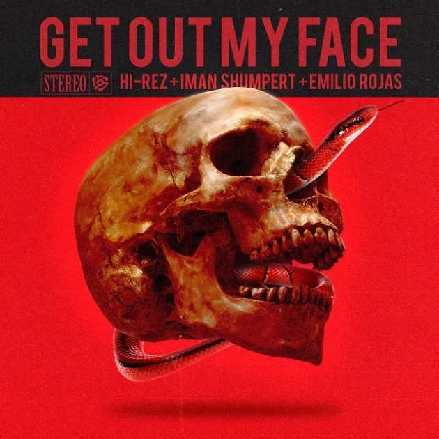 """New Music: Hi-Rez, Iman Shumpert & Emilio Rojas """"Get Out My Face"""""""