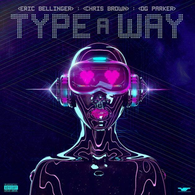 """New Music: Eric Bellinger Ft. Chris Brown & OG Parker """"Type of Way"""""""
